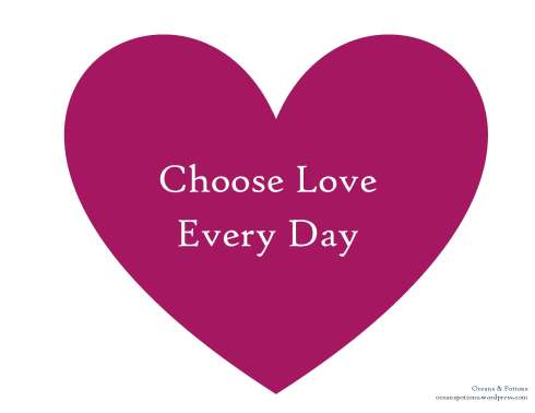 Choose Love Every Day
